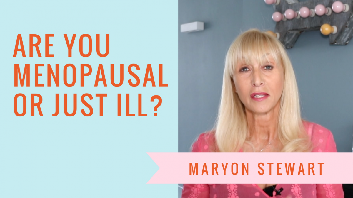 Are you unwell, or just menopausal?