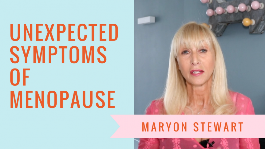 The Unexpected Symptoms of Menopause - Maryon Stewart symptoms of menopause The Unexpected Symptoms of Menopause 5 862x485