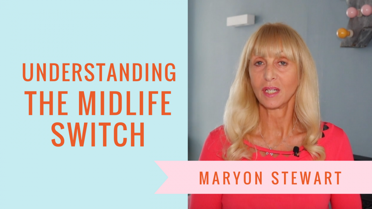 What Is The Midlife Switch? - Maryon Stewart