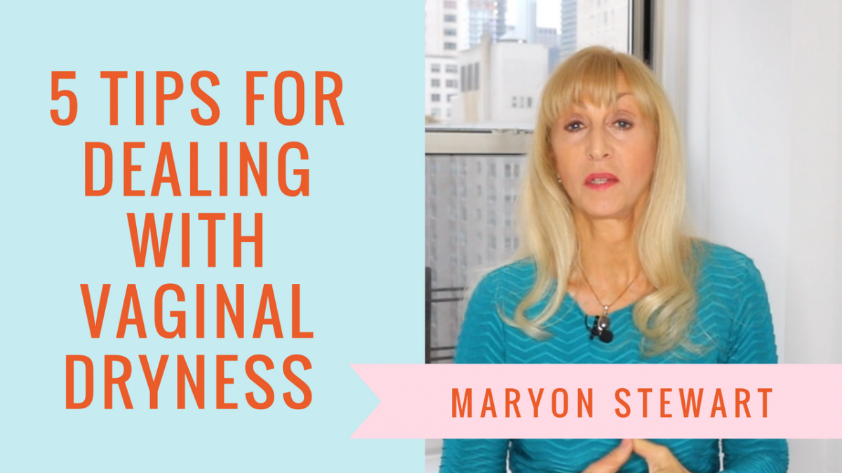 5 Tips For Dealing With Vaginal Dryness At Menopause - Maryon Stewart 5 tips for dealing with vaginal dryness at menopause 5 Tips For Dealing With Vaginal Dryness At Menopause 1 1200x675