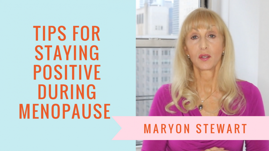 How to Stay Positive When Going Through Menopause - Maryon Stewart how to stay positive when going through menopause How to Stay Positive When Going Through Menopause 5 862x485