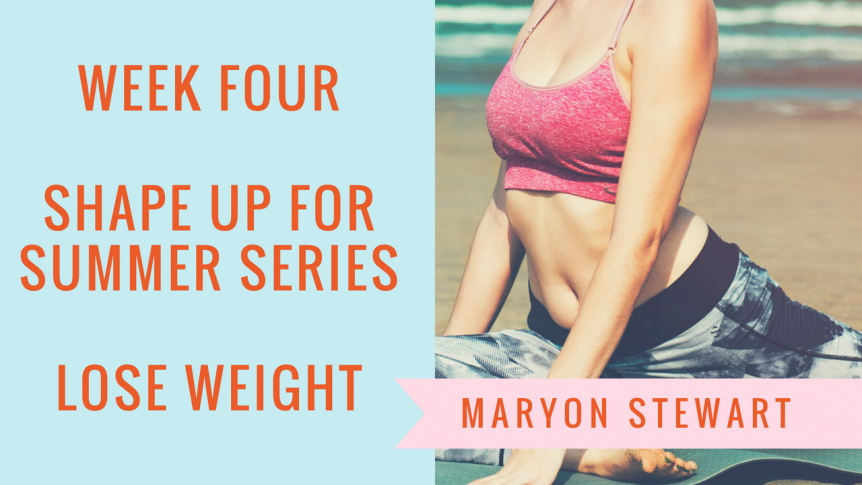 How To Lose Weight Without Dieting - Maryon Stewart how to lose weight without dieting Shape Up For Summer Week 4: How To Lose Weight Without Dieting 4 862x485