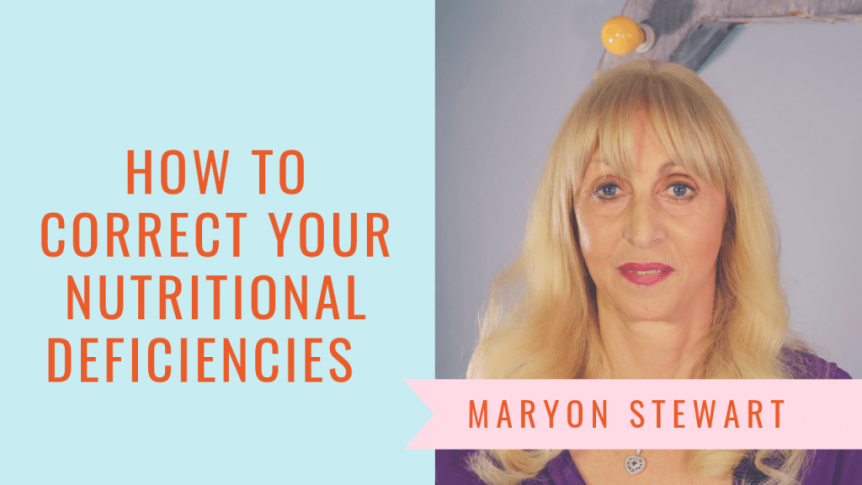How to correct your nutritional deficiencies - Maryon Stewart how to correct your nutritional deficiencies How to correct your nutritional deficiencies 1 1 1024x576 862x485