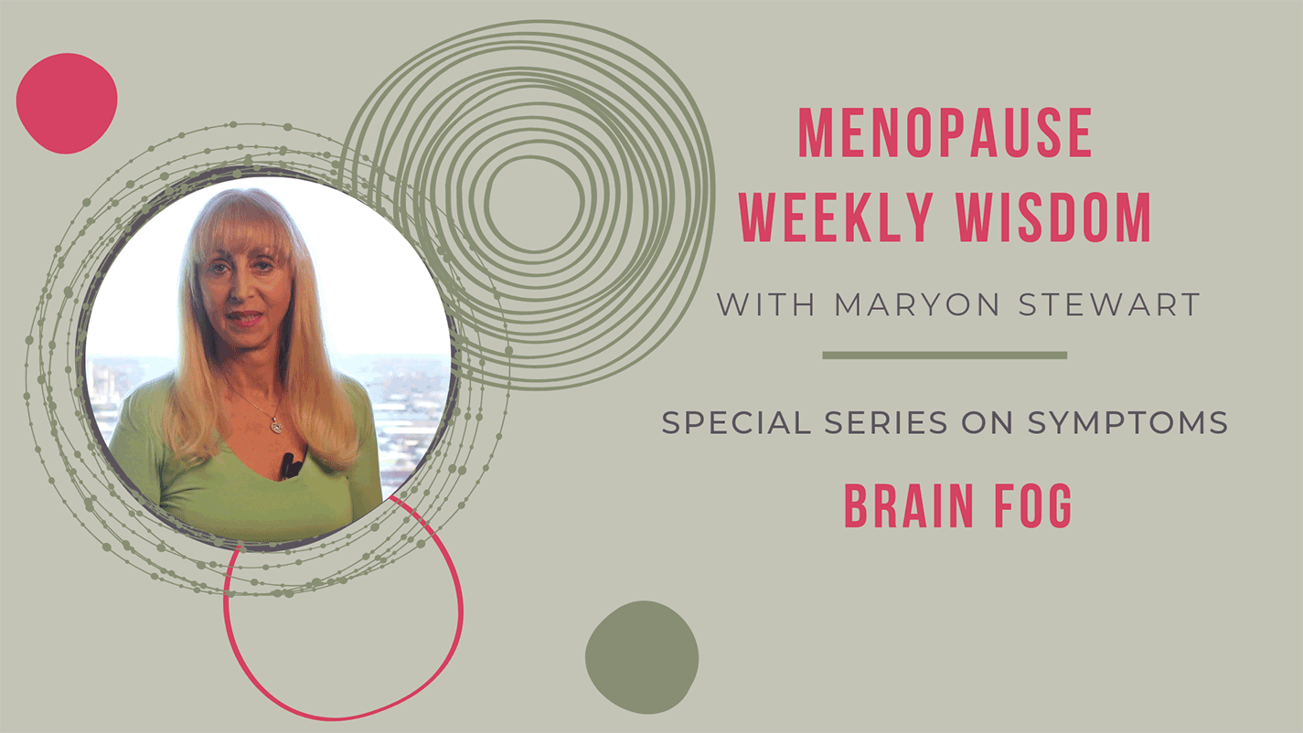 Reclaiming Your Brain at Menopause - Maryon Stewart menopause Reclaiming Your Brain at Menopause brainfogheader