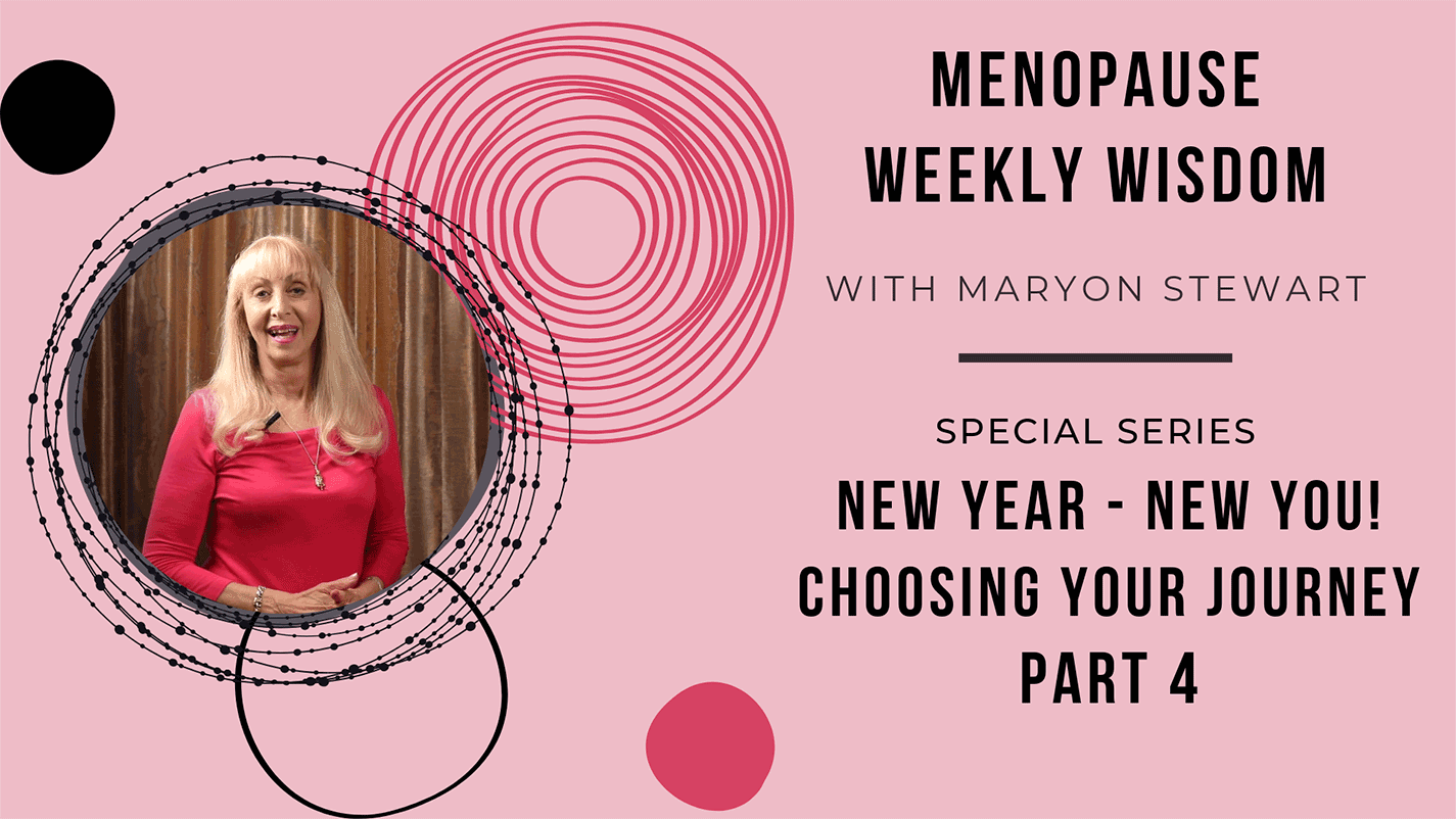 New Year New You: Make the Menopause Journey - Part 4 Putting It All Together new year new you: make the menopause journey - part 4 putting it all together New Year New You: Make the Menopause Journey – Part 4 Putting It All Together opentitle week 4 1