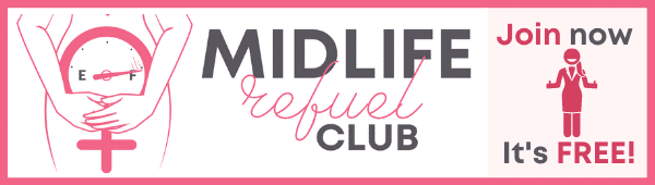 Join our Midlife Refuel Club. It's FREE!